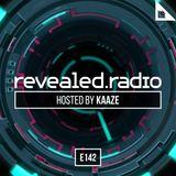 Revealed Radio 142 - KAAZE