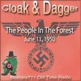 Cloak & Dagger - The People In The Forest (06-11-50)