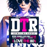 @DjDyme Presents: Dymetime Radio | I Love The 80's [House & Soul]