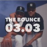 THE BOUNCE - 03 MARCH