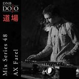 DNB Dojo Mix Series 48: AX Farel