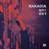 NAKADIA. Be For the Podcast 051
