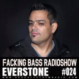 Everstone - Facking Bass RadioShow Episode #024 (11.04.2017)
