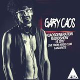 Gary Caos pres. #CAOSGENERATION - 14-2017 - LIVE from Club Noise, Lanzarote