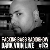 Dark Vain - Facking Bass RadioShow Episode #025 (13.06.2017)