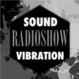 Sound Vibration RADIOSHOW @Phever Radio Dublin 28.10.2017