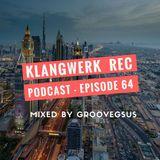 Klangwerk Radio Show - EP064 - Groovegsus