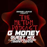 George Loukas Presents The METUM Podcast - G MONEY Guest Mix