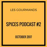 Spices Podcast #2 (October 2017)
