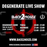 Temsa Live @ Back2Noize Radio - Degenerate Show (05.10.2017)
