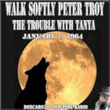 Walk Softly Peter Troy - The Trouble With Tanya (01-07-64)