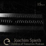 Children Of Tomorrow's Podcast 15b - Joachim Spieth