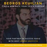 Bedros Keuilian - Find and Dominate Your Life's Purpose