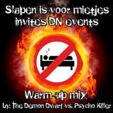 The Demon Dwarf vs. Psycho Killer - Slapen Is Voor Mietjes Invites DN Events Warm-up Mix 2014