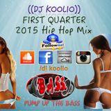 DJ KOOLIO - [FISRT QUARTER] HIP HOP, RAP MIX 2015