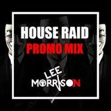 DJ Lee Morrison - House Raid Promo Mix