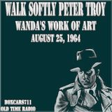 Walk Softly Peter Troy - Wanda's Work Of Art (08-25-64)