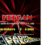 KEEGAN - RADIOFREQUENCYFM -------------MON 1-3PM----------------FRI 10-MIDNIGHT--------