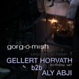 Gellert Horvath b2b Aly Abji - LIVE @ Gorg-O-Mish After Hours (October 7th, 2017)