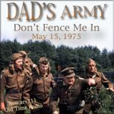 Dad's Army - Don't Fence Me In (05-15-75)