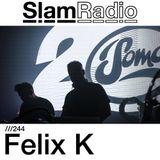 #SlamRadio - 244 - Felix K