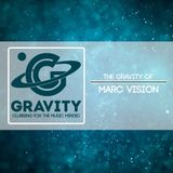 Marc Vision - The Gravity of...