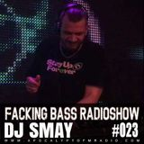 DJ Smay - Facking Bass RadioShow Episode #023 (14.03.2017)