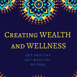 Creating Wealth & Wellness