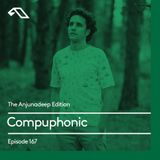 The Anjunadeep Edition 167 with Compuphonic