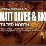 Matt Davies & Rikki Sawyer - Tilted North 001 - Guest Mix - Golden Wings Music Radio -  March 2014