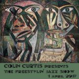 COLIN CURTIS PRESENTS THE FREESTYLIN' JAZZ SHOW 1 APRIL 2017