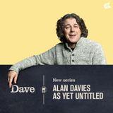 Alan Davies As Yet Untitled: #CuppedByaShammyHand