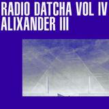 RADIO DATCHA VOL IV - ALIXANDER III