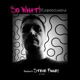 So What Radioshow 143/Steve Finney