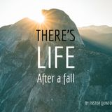 There's Life After A Fall