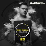 Big Room Radio #25 By Guztavo Mx