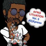 #AFROLITUATION Vol. 5 mixed by DJ XPRESS