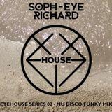 EyeHouse Series 02 - Nu Disco/Funky Mix - DJ Soph-eye Richard - September 2017