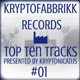 #01 - KRYPTOFABBRIKK RECORDS - TOP TEN TRACKS - Presented by Kryptonicadjs
