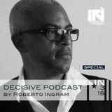 Roberto Q. Ingram - Decisive Podcast Series