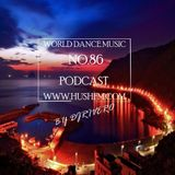 World Dance Music with Riverodj on @HushFMRadio #86