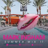 Mark Ingham | Summer Mix 17