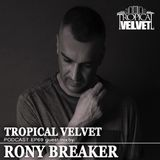 TROPICAL VELVET PODCAST EP69 MIXED BY KORT GUEST MIX RONY BREAKER
