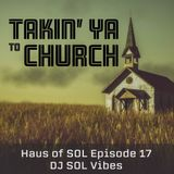 Takin' Ya to Church – Haus of SOL Episode 17