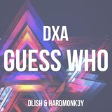 DXA PART TWO - DLISH & HARDMONK3Y