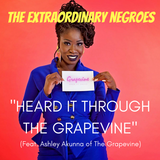 Heard It Through The Grapevine (Feat. Ashley Akunna of The Grapevine)
