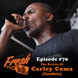 Episode #70: The Return of Carley Coma (Candiria)
