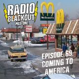 Episode 69: Coming to America