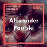 Wohnzimmer Sessions #3 - Alexander Paulski