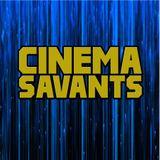 Cinema Savants - Sept 24, 2017